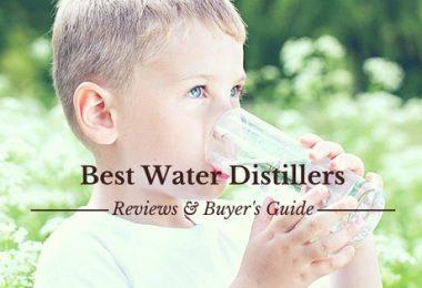 Best Water Distiller Reviews & Buyer's Guide 2017