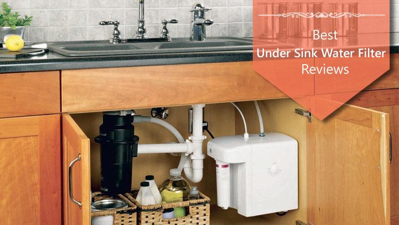 Best Under Sink Water Filter Reviews